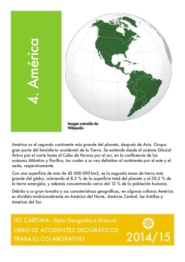 4.América América es el segundo continente más grande del planeta, después de Asia. Ocupa gran parte del hemisferio occide...