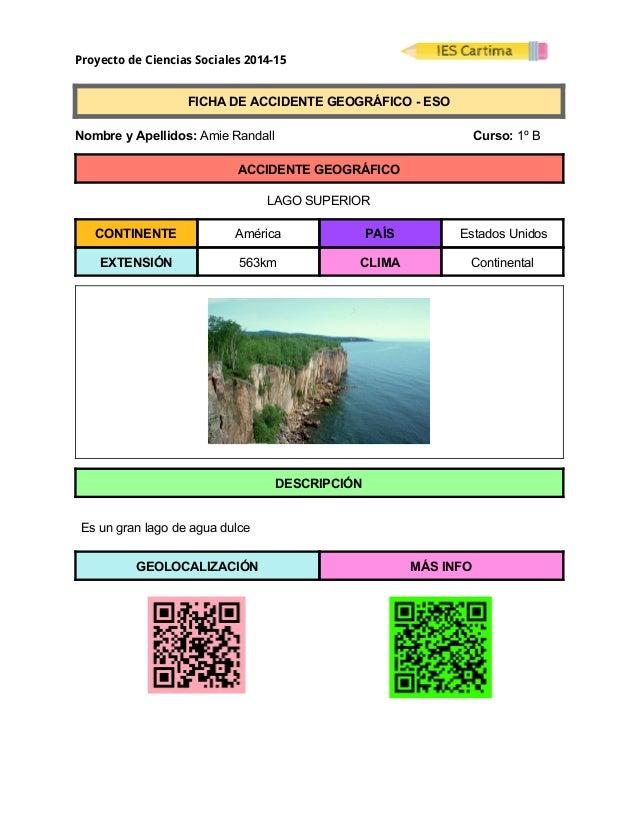 Proyecto de Ciencias Sociales 2014-15  FICHADEACCIDENTEGEOGRÁFICOESO  NombreyApellidos:AmieRandall ...