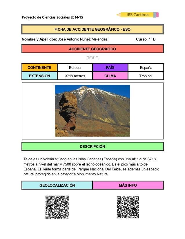 Proyecto de Ciencias Sociales 2014-15  FICHADEACCIDENTEGEOGRÁFICOESO  NombreyApellidos:JoséAntonioNúñ...