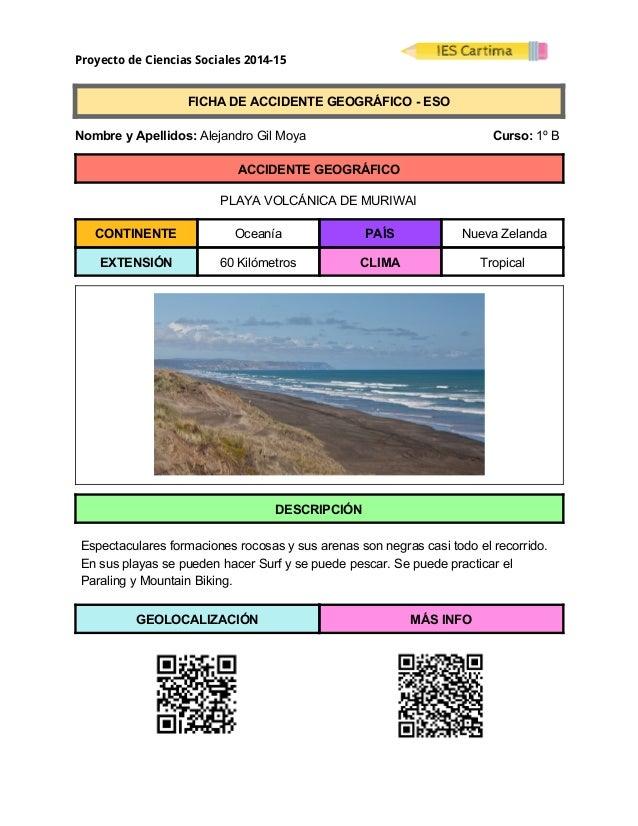 Proyecto de Ciencias Sociales 2014-15  FICHADEACCIDENTEGEOGRÁFICOESO  NombreyApellidos:AlejandroGilMo...