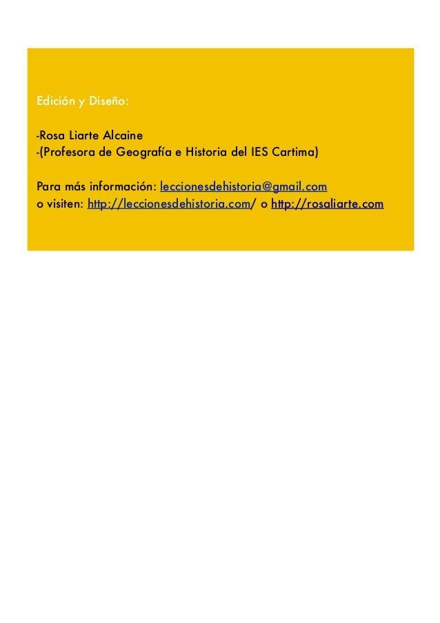 Edición y Diseño: -Rosa Liarte Alcaine -(Profesora de Geografía e Historia del IES Cartima) Para más información: leccione...