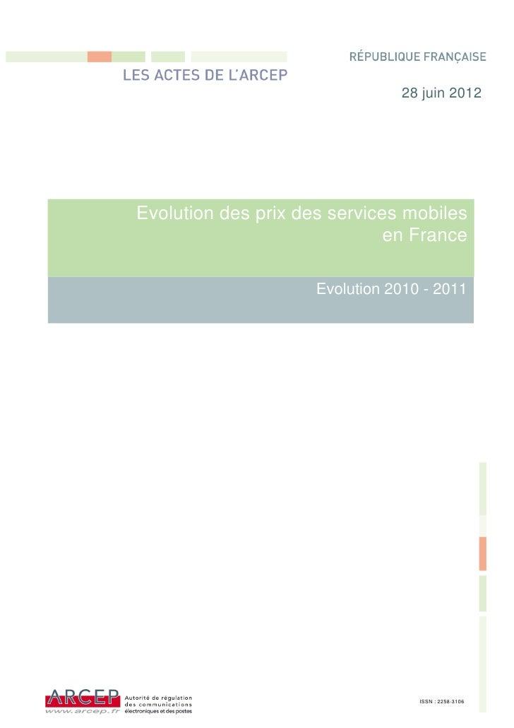28 juin 2012Evolution des prix des services mobiles                              en France                     Evolution 2...