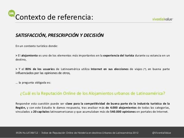 """Principales conclusiones (I):REPUTACIÓN ONLINE HOTELERÍA LATAM, """"AÑO 1""""La primera edición de este estudio de Reputación Ho..."""