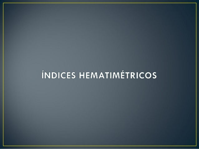 • Hemograma • Determinação de contagem de eritrócitos, hemoglobina, hematócrito e índices hematimétricos • Estudo do esfre...
