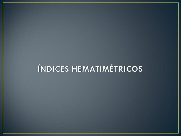 • Hemograma  • Determinação de contagem de eritrócitos, hemoglobina, hematócrito e    índices hematimétricos• Estudo do es...