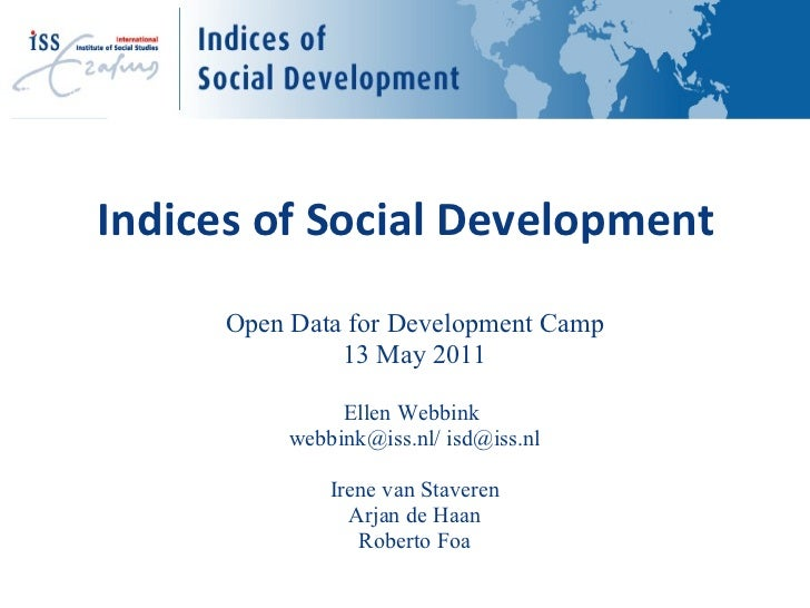Indices of Social Development <ul><li>Open Data for Development Camp </li></ul><ul><li>13 May 2011 </li></ul><ul><li>Ellen...