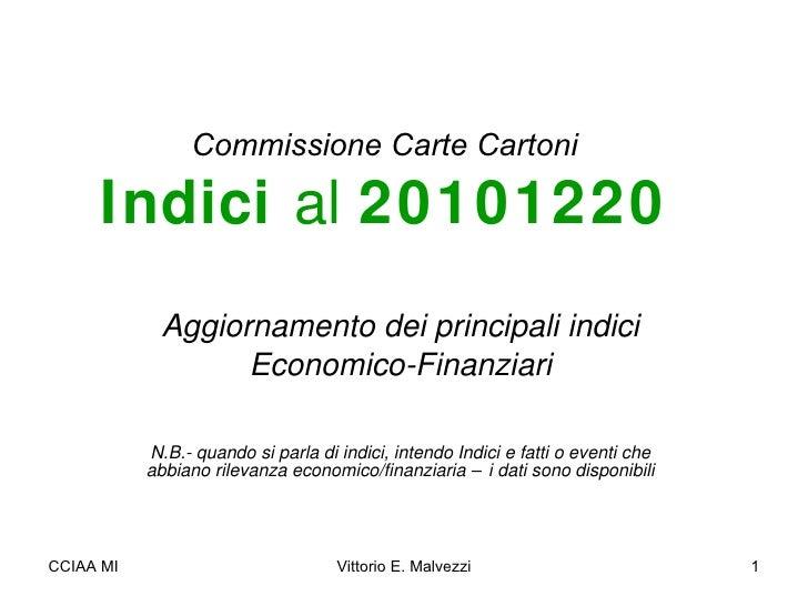 Commissione Carte Cartoni Indici  al  20101220 Aggiornamento dei principali indici Economico-Finanziari N.B.- quando si pa...
