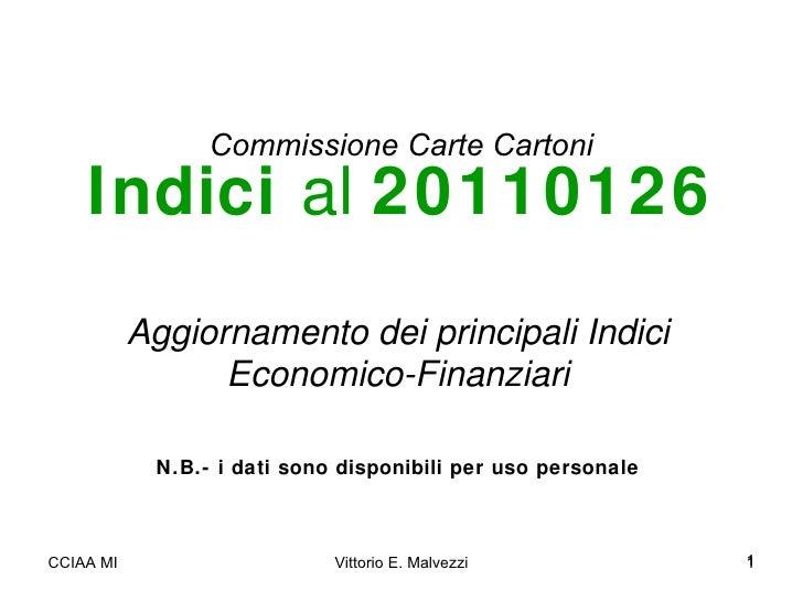 Commissione Carte Cartoni Indici  al  20110126 Aggiornamento dei principali Indici Economico-Finanziari N.B.- i dati sono ...
