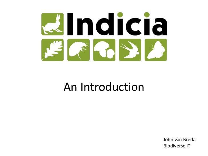 An Introduction                  John van Breda                  Biodiverse IT