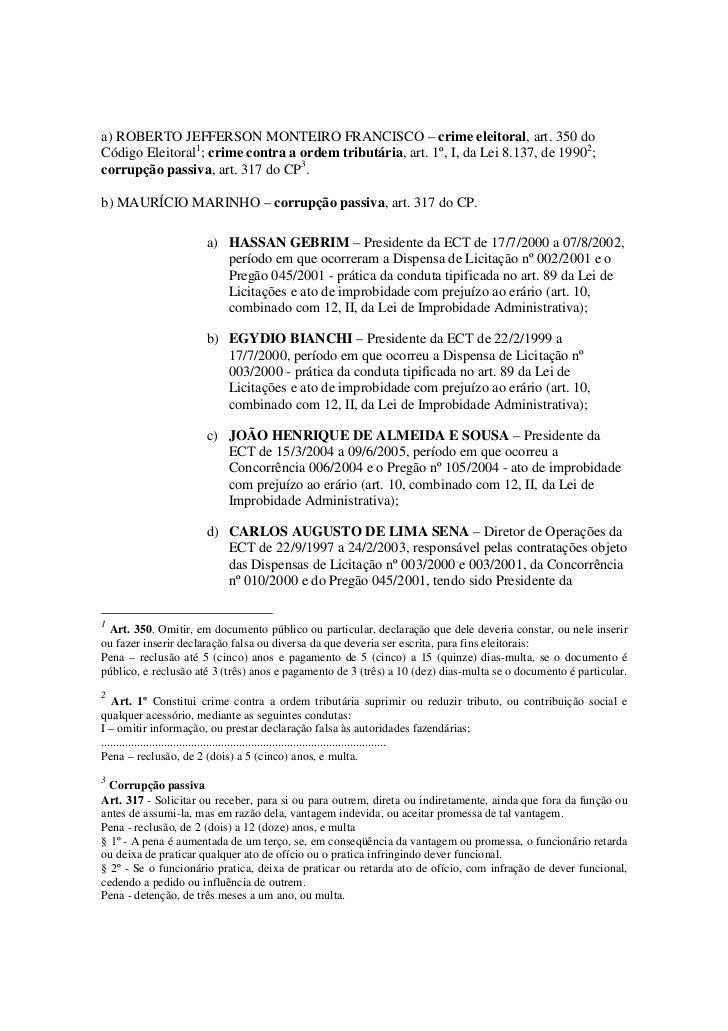 a) ROBERTO JEFFERSON MONTEIRO FRANCISCO – crime eleitoral, art. 350 doCódigo Eleitoral1; crime contra a ordem tributária, ...
