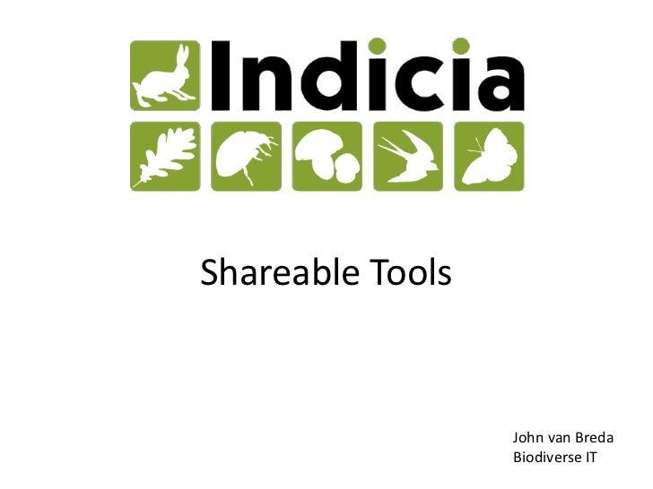 Shareable Tools                  John van Breda                  Biodiverse IT