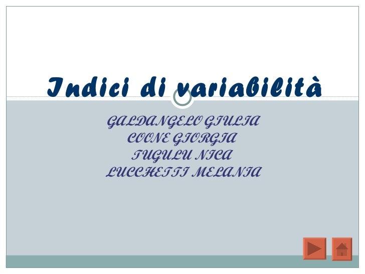 GALDANGELO GIULIA COONE GIORGIA  TUGULU NICA  LUCCHETTI MELANIA Indici di variabilità