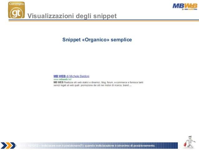 Page 11 - 16/12/12 – Indicizzare non è posizionare(?): quando indicizzazione è sinonimo di posizionamento. Visualizzazioni...
