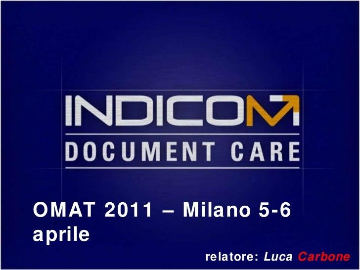 OMAT 2011 – Milano 5-6 aprile relatore:  Luca  Carbone