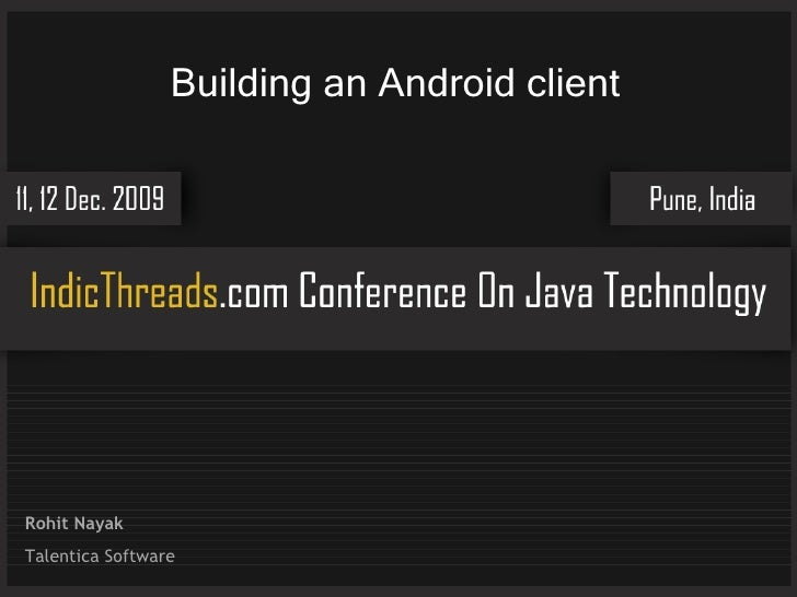 Building an Android client Rohit Nayak Talentica Software