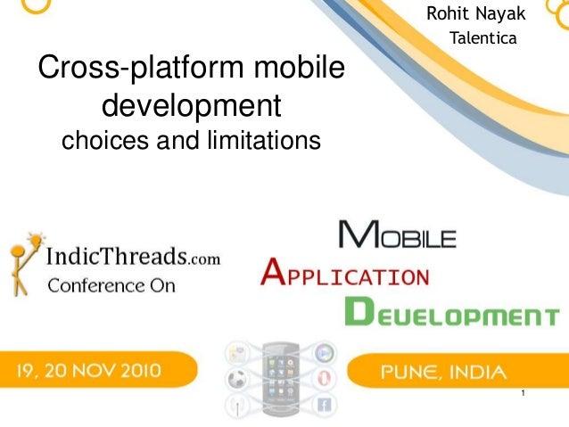1 Cross-platform mobile development choices and limitations Rohit Nayak Talentica