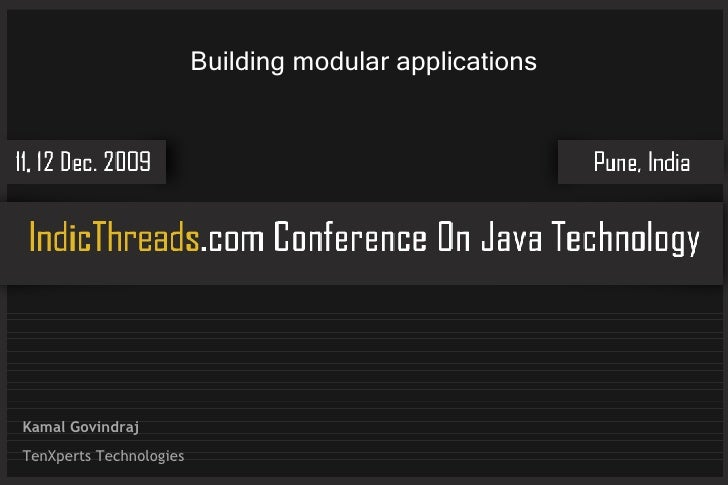 Building modular applications     Kamal Govindraj TenXperts Technologies