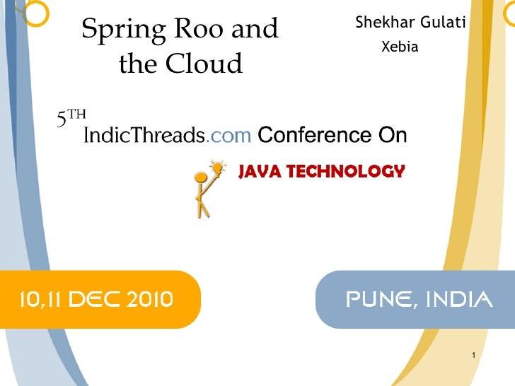 Spring Roo and the Cloud Shekhar Gulati Xebia