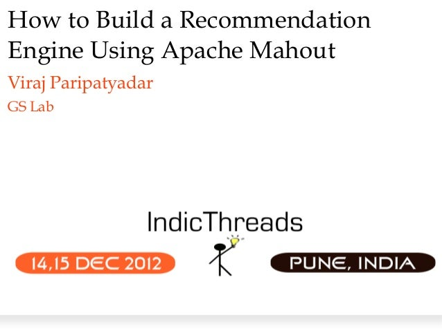 How to Build a RecommendationEngine Using Apache MahoutViraj ParipatyadarGS Lab