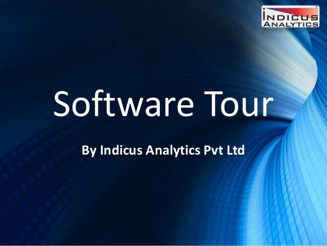 Software Tour By Indicus Analytics Pvt Ltd