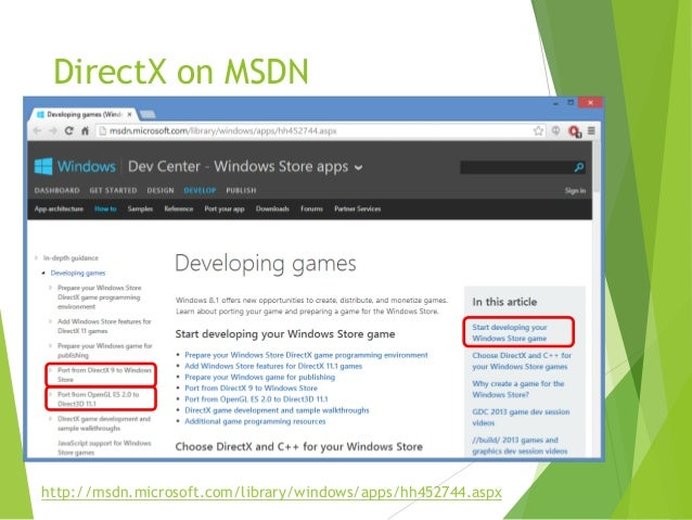 DirectX on MSDN  http://msdn.microsoft.com/library/windows/apps/hh452744.aspx
