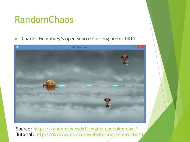 RandomChaos   Charles Humphrey's open source C++ engine for DX11  Source: https://randomchaosdx11engine.codeplex.com/ Tut...