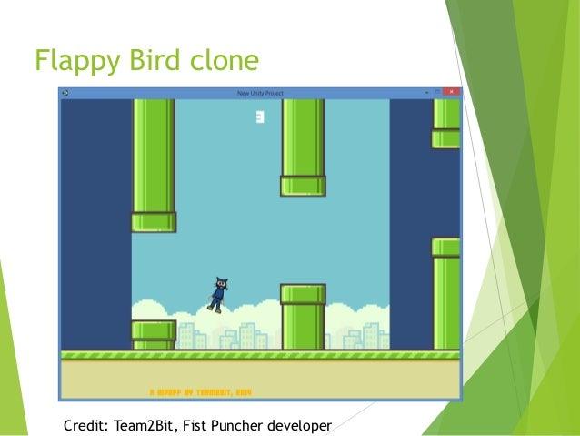 Flappy Bird clone  Credit: Team2Bit, Fist Puncher developer