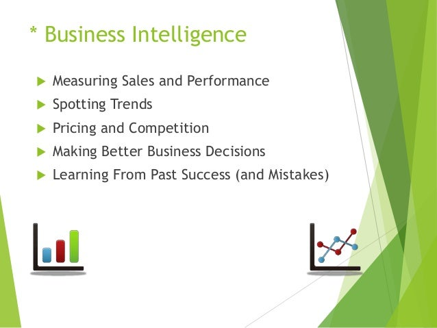 * Business Intelligence   Measuring Sales and Performance    Spotting Trends    Pricing and Competition    Making Bett...