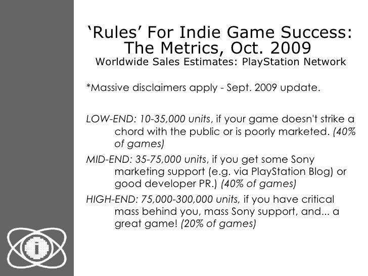 ' Rules' For Indie Game Success: The Metrics, Oct. 2009  Worldwide Sales Estimates: PlayStation Network <ul><li>*Massive d...
