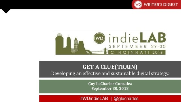 #WDindieLAB | @glecharles #WDindieLAB | @glecharles Guy LeCharles Gonzalez September 30, 2018 GET A CLUE(TRAIN) Developing...