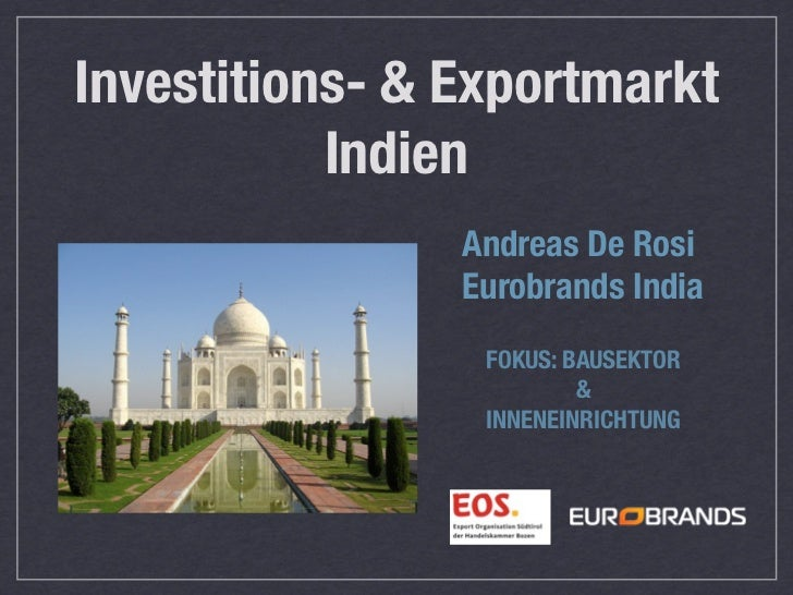 Investitions- & Exportmarkt           Indien                Andreas De Rosi                Eurobrands India               ...