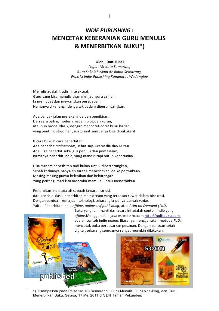 1                              INDIE PUBLISHING :           MENCETAK KEBERANIAN GURU MENULIS                 & MENERBITKAN...
