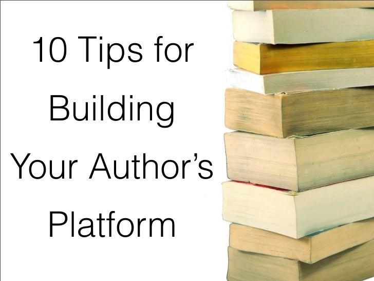 10 Tips for  BuildingYour Author's  Platform