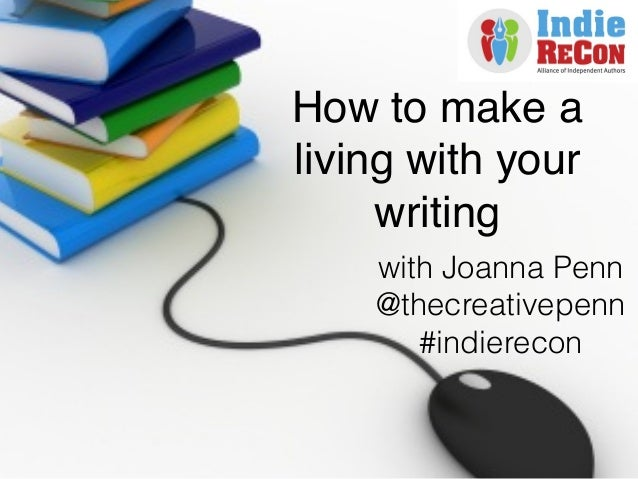 How to make a living with your writing! with Joanna Penn @thecreativepenn #indierecon