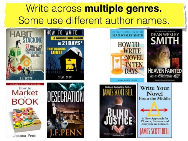 Write across multiple genres. ! Some use different author names.