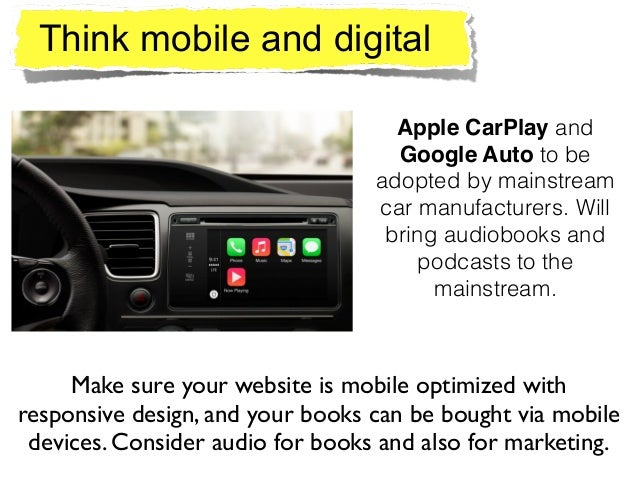 Think mobile and digital Apple CarPlay and Google Auto to be adopted by mainstream car manufacturers. Will bring audiobook...