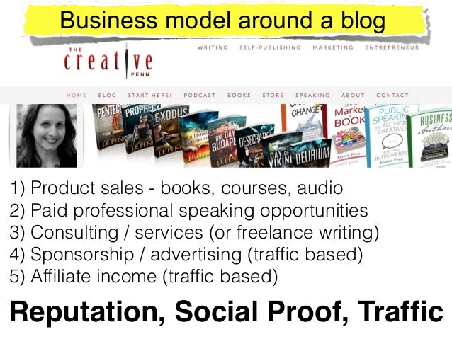 1) Product sales - books, courses, audio 2) Paid professional speaking opportunities 3) Consulting / services (or freelanc...