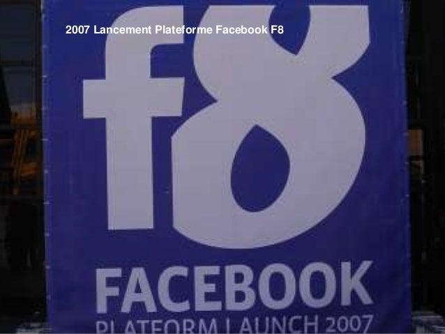 2007 Lancement Plateforme Facebook F8