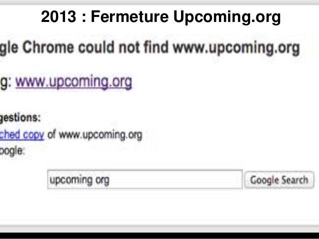 2013 : Fermeture Upcoming.org