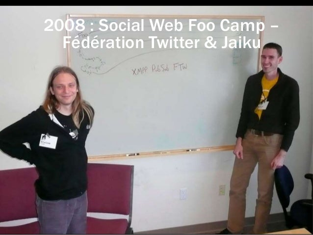 2008 : Social Web Foo Camp – Fédération Twitter & Jaiku