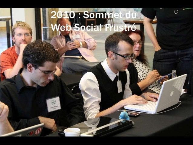 2010 : Sommet du Web Social Frustré