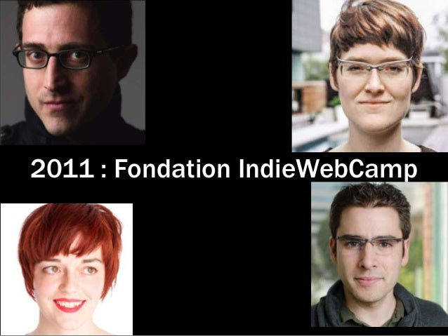 2011 : Fondation IndieWebCamp