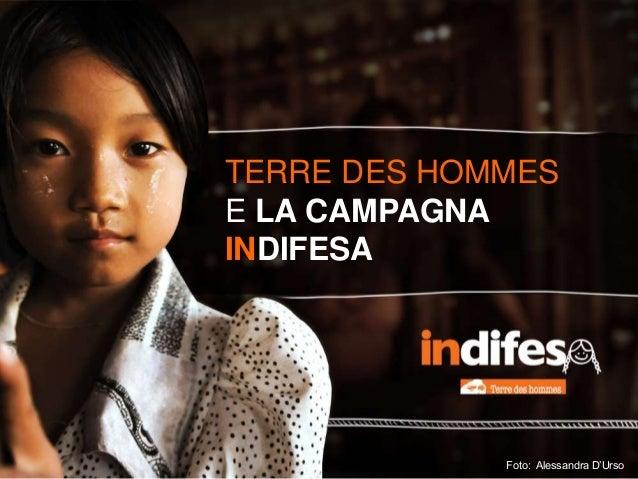 TERRE DES HOMMES E LA CAMPAGNA INDIFESA Foto: Alessandra D'Urso
