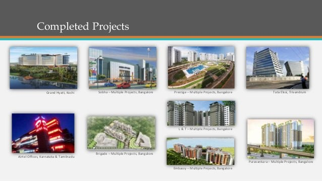 Completed Projects •Chennai Metro, Chennai•World Trade Center, Kochi Grand Hyatt, Kochi Brigade – Multiple Projects, Banga...
