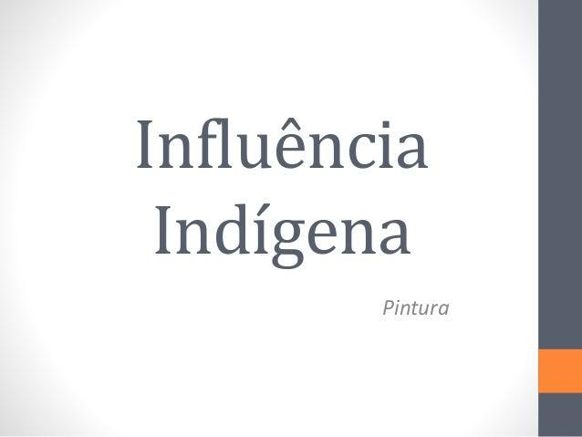 Influência Indígena Pintura