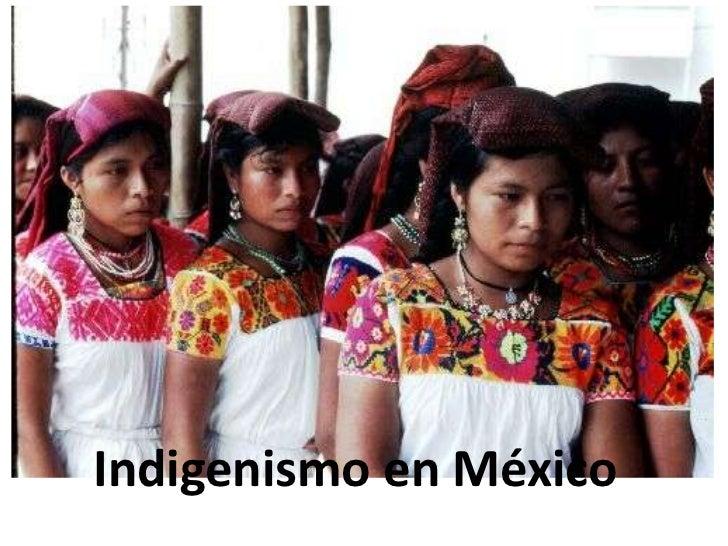 Indigenismo en México<br />