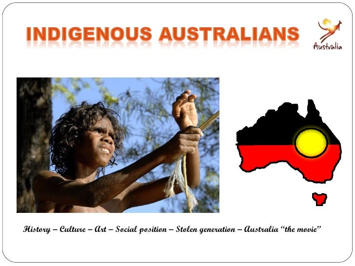 "History – Culture – Art – Social position – Stolen generation – Australia ""the movie"""