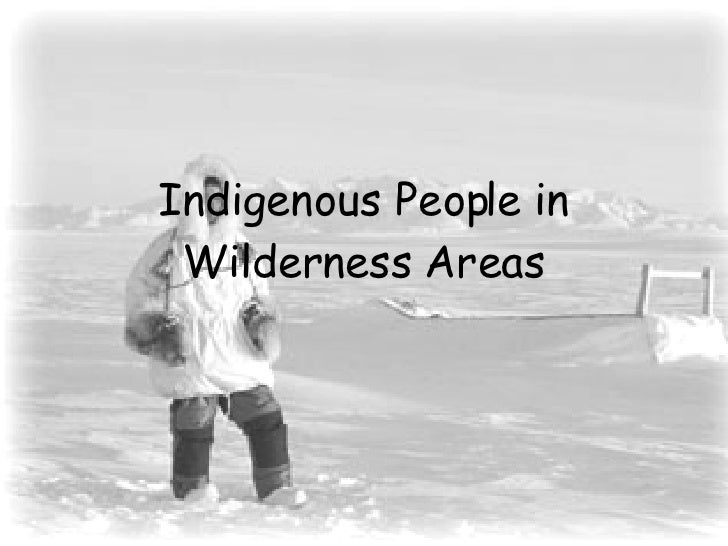 Indigenous People in Wilderness Areas