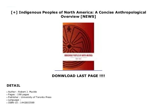 A Concise Anthropological Overview Indigenous Peoples of North America