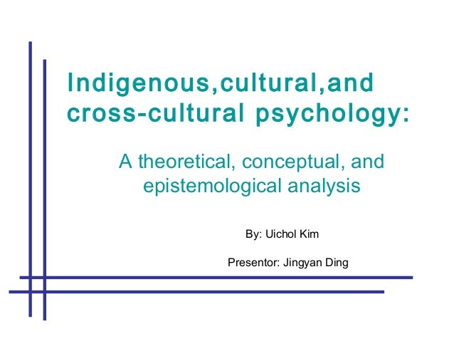 introduction to cross u2013 cultural psychology Psychology definition of cross-cultural psychology: a department of psychology which examines likeness and difference in human actions spanning various cultures and recognizes the varying.
